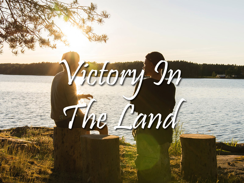 Victory In The Land